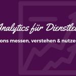 Google Analytics Conversions | Teil 2 für Dienstleister