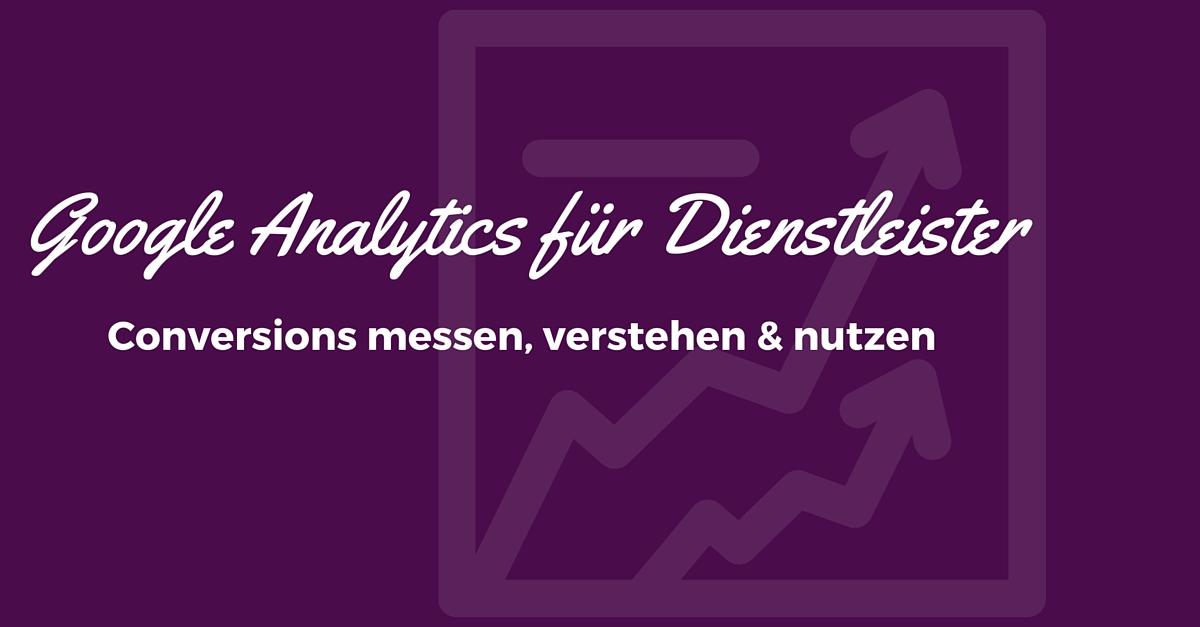 Google Analytics Conversions verstehen
