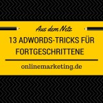 Artikel auf onlinemarketing.de AdWords-Tipps für Fortgeschrittene